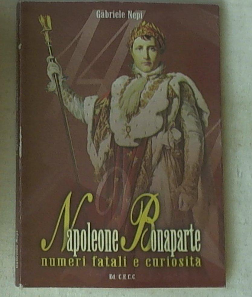 15039 Napoleone Bonaparte : numeri fatali e curiosità / Gabriele Nepi